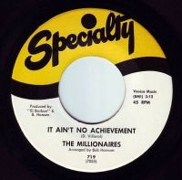 MILLIONAIRES - IT AIN'T NO ACHIEVEMENT - SPECIALTY