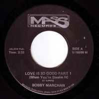 BOBBY MARCHAN - LOVE IS SO GOOD - MASS