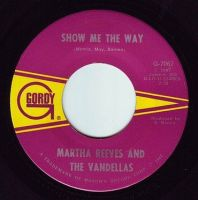 MARTHA REEVES & THE VANDELLAS - SHOW ME THE WAY - GORDY