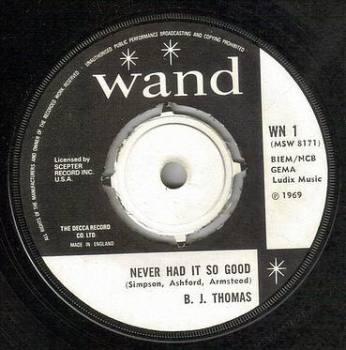 B.J. THOMAS - NEVER HAD IT SO GOOD - WAND