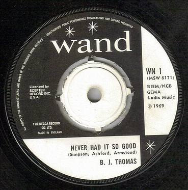B.J. THOMAS - NEVER HAD IT SO GOOD - WAND