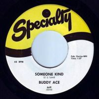 BUDDY ACE - SOMEONE KIND - SPECIALTY