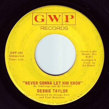 DEBBIE TAYLOR - NEVER GONNA LET HIM KNOW - GWP