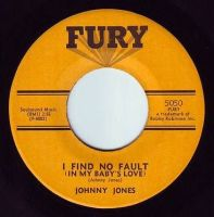 JOHNNY JONES - I FIND NO FAULT - FURY