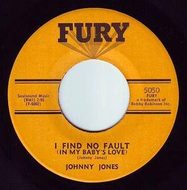 JOHNNY JONES - I FIND NO FAULT - FURY