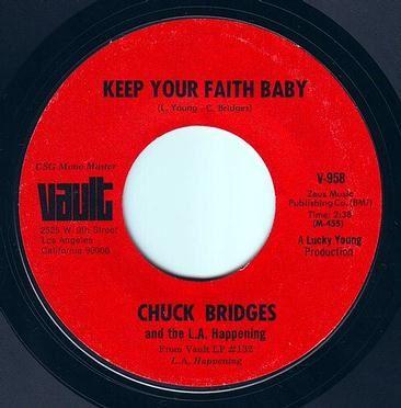 CHUCK BRIDGES & the L.A. Happening - KEEP YOUR FAITH BABY - VAULT