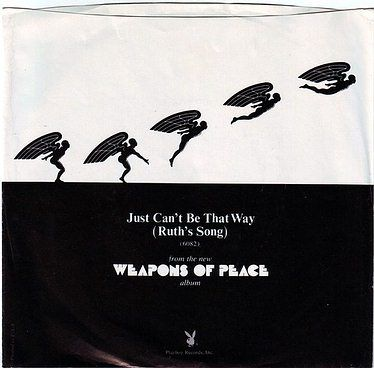 WEAPONS OF PEACE - JUST CAN'T BE THAT WAY - PLAYBOY DEMO
