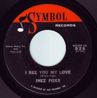 INEZ FOXX - I SEE YOU MY LOVE - SYMBOL