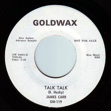 JAMES CARR - TALK TALK - GOLDWAX DEMO