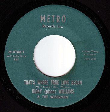 DICKY WILLIAMS & THE WISERMEN - THAT'S WHERE TRUE LOVE BEGAN - METRO