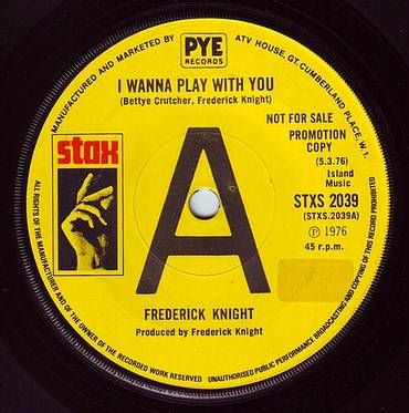 FREDERICK KNIGHT - I WANNA PLAY WITH YOU - STAX DEMO
