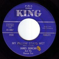 JAMES DUNCAN - MY PILLOW STAYS WET - KING