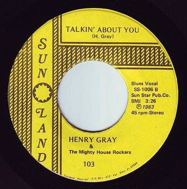 HENRY GRAY & The Mighty House Rockers - TALKIN' ABOUT YOU - SUN LAND