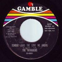 INTRUDERS - TENDER (WAS THE LOVE WE KNEW) - GAMBLE