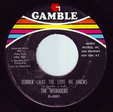 INTRUDERS - TENDER (WAS THE LOVE WE KNEW) - GAMBLE