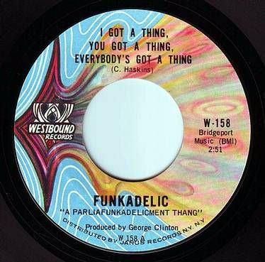 FUNKADELIC - I GOT A THING, YOU GOT A THING, EVERYBODY'S GOT A THING - WESTBOUND