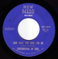 CONTRIBUTORS OF SOUL - LOOK WHAT YOU DONE FOR ME - NEW MISS