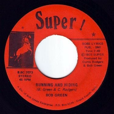 BOB GREEN - RUNNING AND HIDING - SUPER