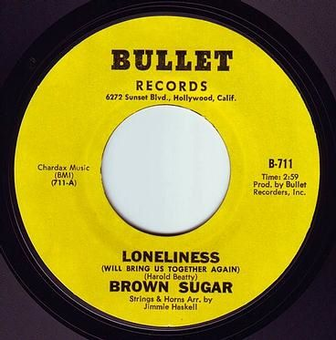 BROWN SUGAR - LONELINESS - BULLET