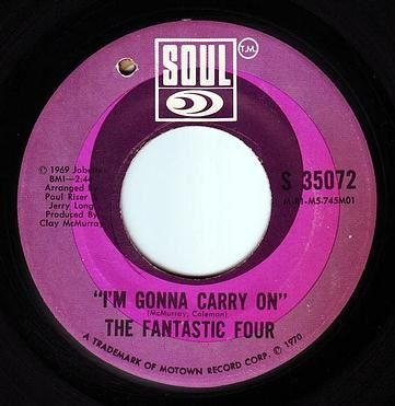 FANTASTIC FOUR - I'M GONNA CARRY ON - SOUL