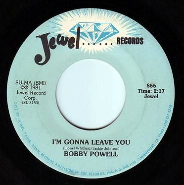 BOBBY POWELL - I'M GONNA LEAVE YOU - JEWEL