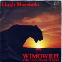 HUGH MASEKELA - WIMOWEH (THE LION NEVER SLEEPS) - JIVE AFRIKA