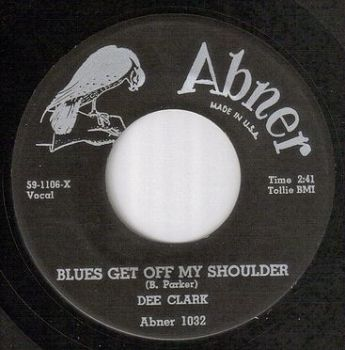 DEE CLARK - BLUES GET OFF MY SHOULDER - ABNER