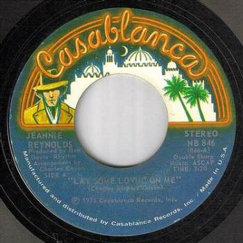 JEANNIE REYNOLDS - LAY SOME LOVIN' ON ME - CASABLANCA