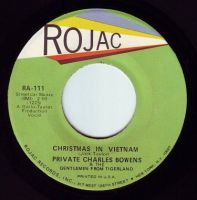 PRIVATE CHARLES BOWENS - CHRISTMAS IN VIETNAM - ROJAC