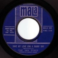 VAN DYKES - SAVE MY LOVE FOR A RAINY DAY - MALA