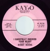BOBBY MOORE - I CAREFULLY CHECKED YOUR HEART - KAY-O