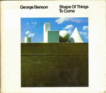 GEORGE BENSON - SHAPE OF THINGS TO COME - A&M