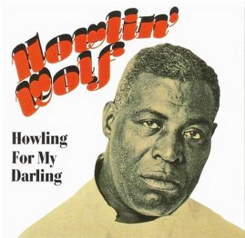 HOWLIN' WOLF - HOWLING FOR MY DARLING - THAT'S BLUES