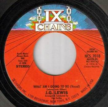 J.G. LEWIS - WHAT AM I GONNA DO - IX CHAINS