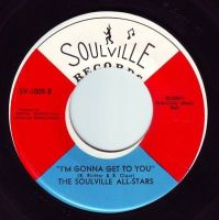 SOULVILLE ALL-STARS - I'M GONNA GET TO YOU - SOULVILLE