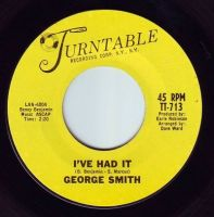 GEORGE SMITH - I'VE HAD IT - TURNTABLE