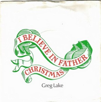 GREG LAKE - I BELIEVE IN FATHER CHRISTMAS - MANTICORE