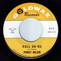 PERCY MILEM - CALL ON ME - GOLDWAX