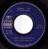 TEDDY WASHINGTON - COME ON - MAXX DEMO