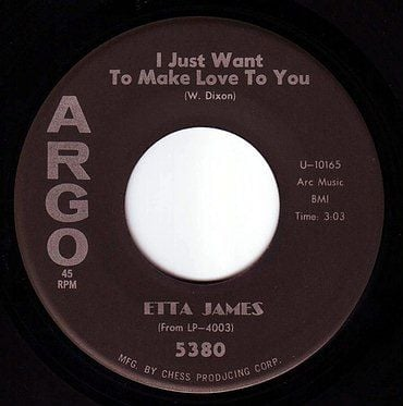 ETTA JAMES - I JUST WANT TO MAKE LOVE TO YOU - ARGO
