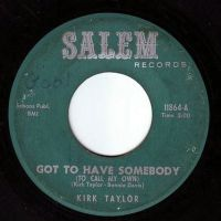 KIRK TAYLOR - GOT TO HAVE SOMEBODY - SALEM