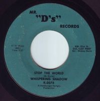 WHISPERING SHADOW - STOP THE WORLD - MR D'S