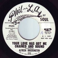 ALFREDA BROCKINGTON - YOUR LOVE HAS GOT ME CHAINED AND BOUND - PHIL LA OF SOUL