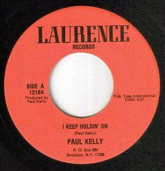 PAUL KELLY - I KEEP HOLDIN' ON - LAURENCE