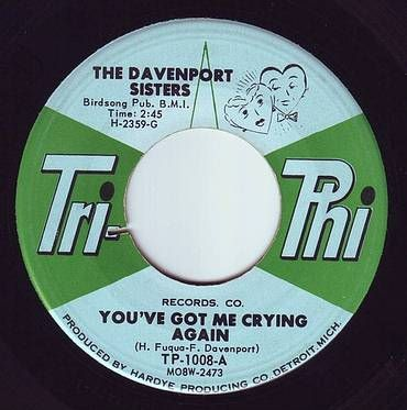 DAVENPORT SISTERS - YOU'VE GOT ME CRYING AGAIN - TRI-PHI
