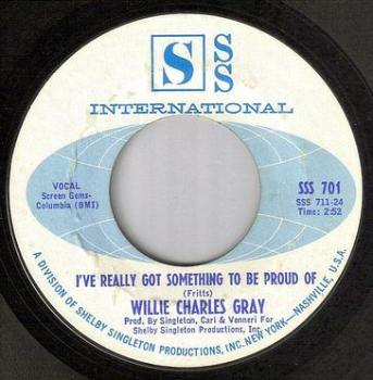 WILLIE CHARLES GRAY - I'VE REALLY GOT SOMETHING TO BE PROUD OF - SSS