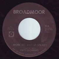 FATS DOMINO - WORK MY WAY UP STEADY - BROADMOOR