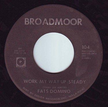FATS DOMINO - WORK MY WAY UP STEADY - BROADMOOR