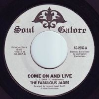 FABULOUS JADES - COME ON AND LIVE - SOUL GALORE