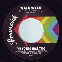 YOUNG HOLT TRIO - WACK WACK - BRUNSWICK